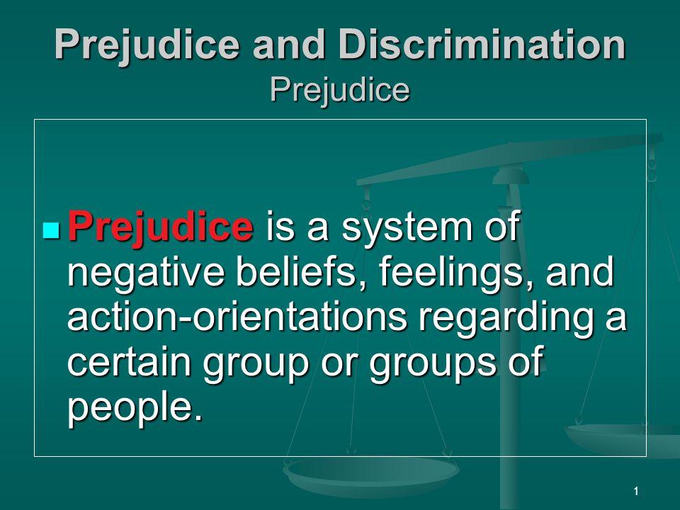 Prejudice and Discrimination Prejudice