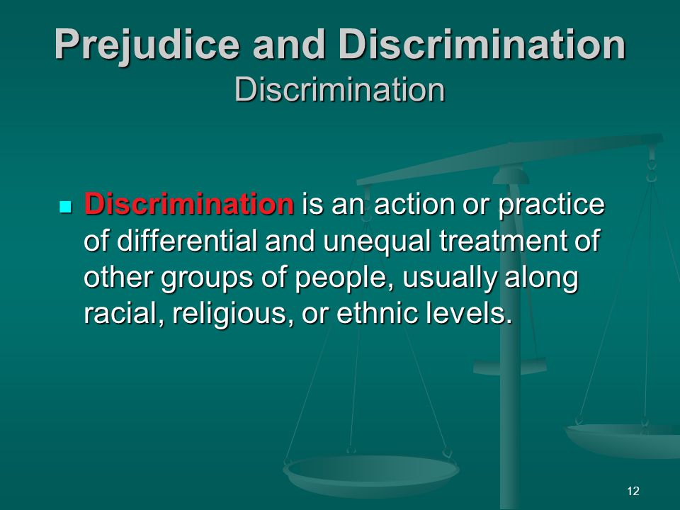 Prejudice and Discrimination Discrimination