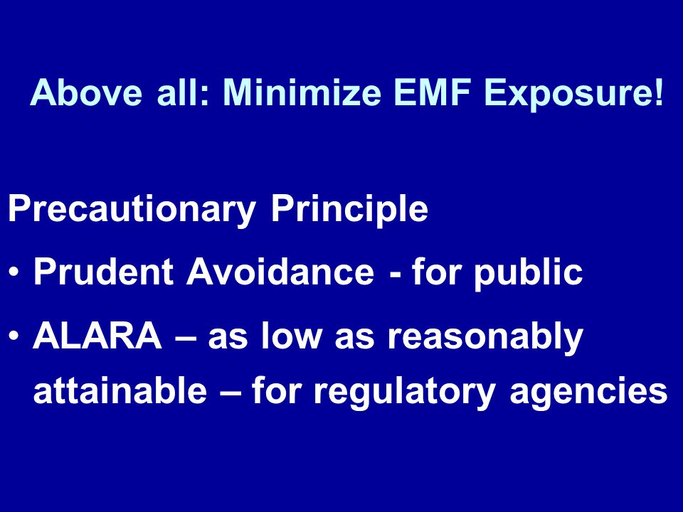 Above all: Minimize EMF Exposure!