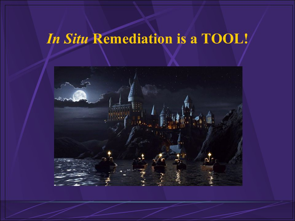 In Situ Remediation is a TOOL!