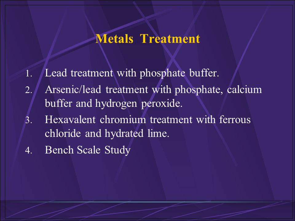 Metals Treatment Lead treatment with phosphate buffer.