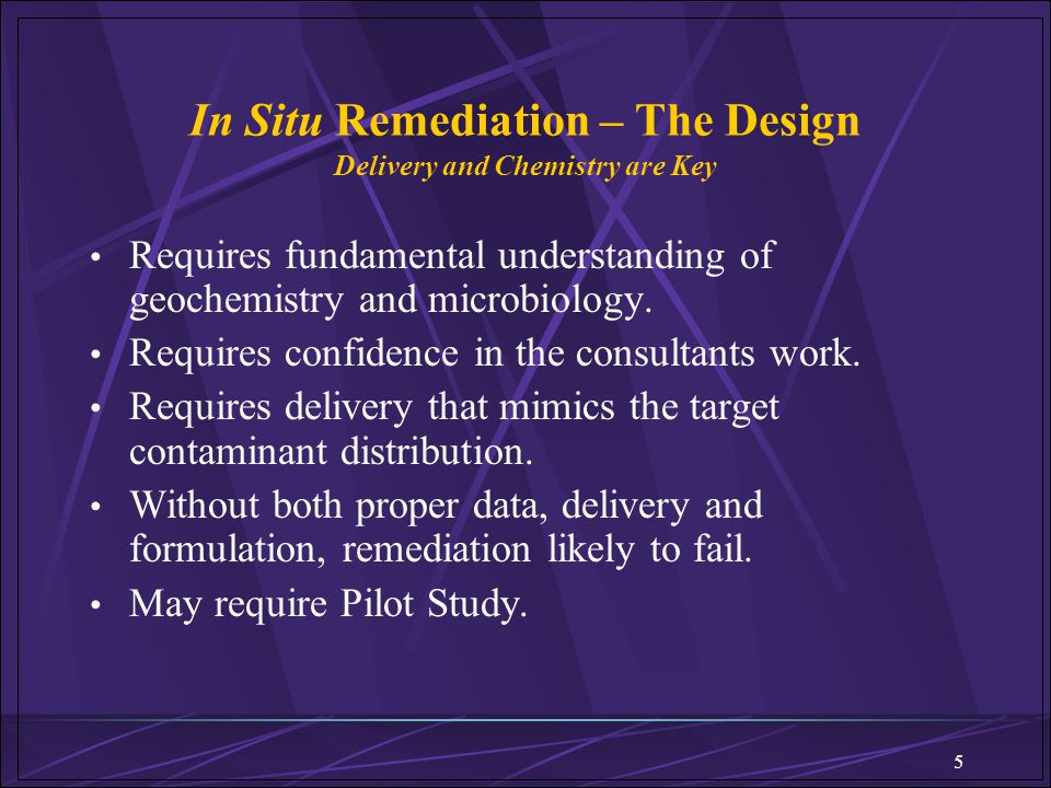 In Situ Remediation – The Design Delivery and Chemistry are Key