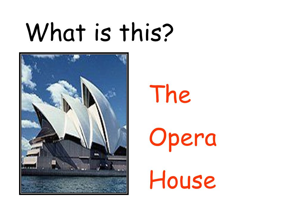 What is this The Opera House