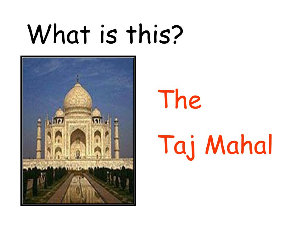 What is this The Taj Mahal