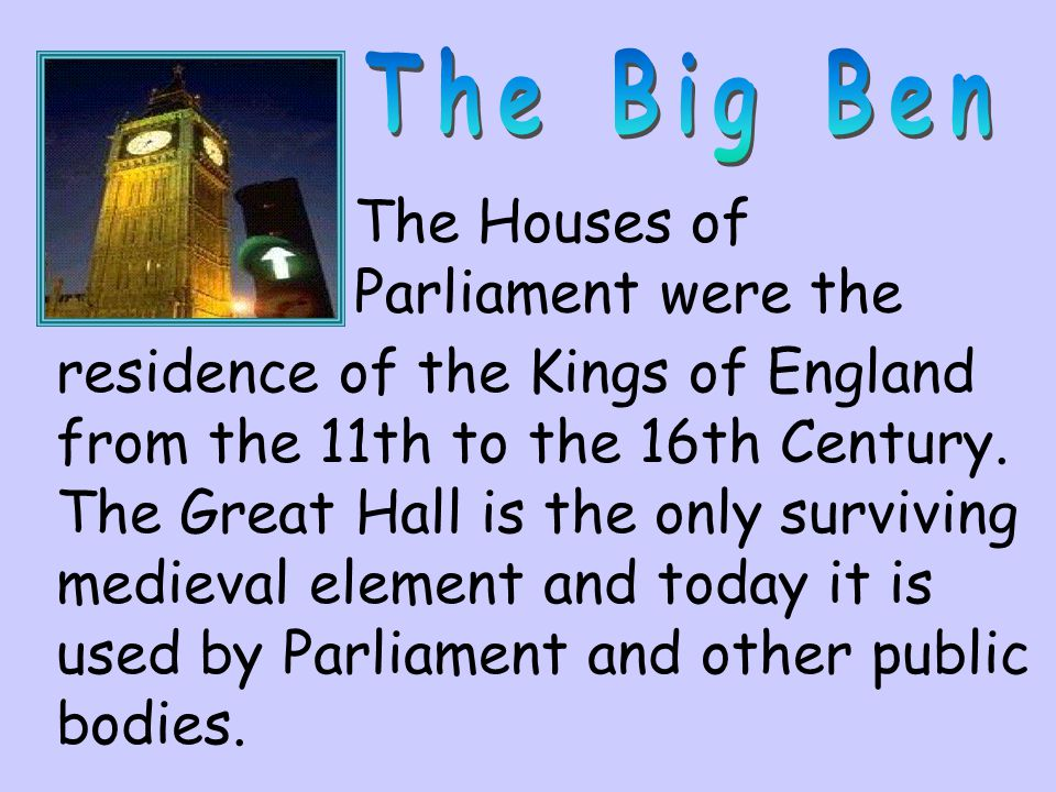 The Big Ben The Houses of Parliament were the