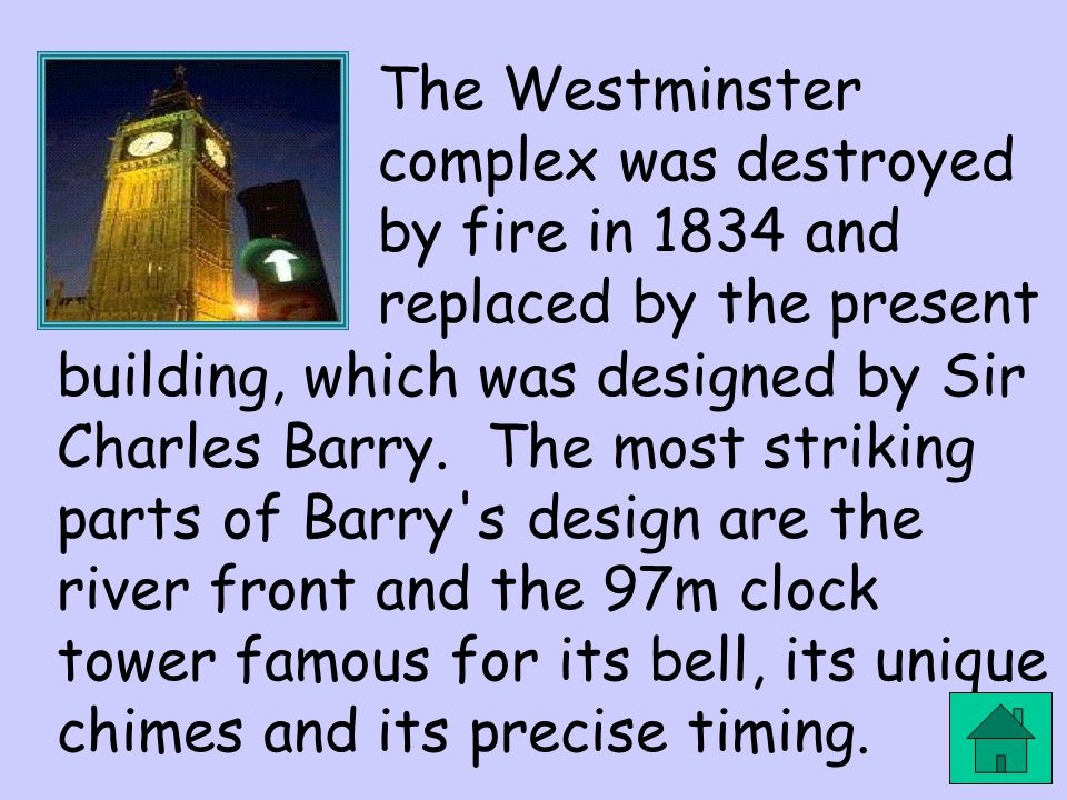 The Westminster complex was destroyed by fire in 1834 and replaced by the present