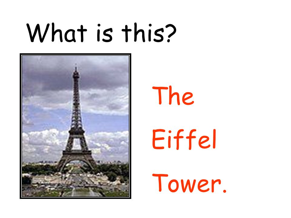 What is this The Eiffel Tower.