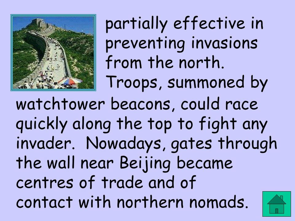 partially effective in preventing invasions from the north