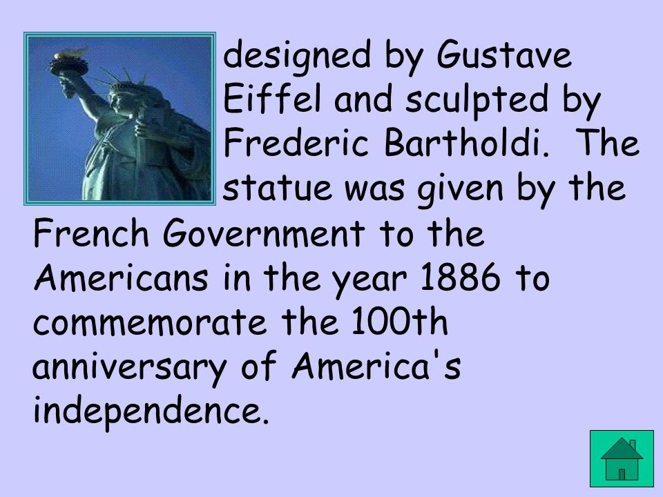 designed by Gustave Eiffel and sculpted by Frederic Bartholdi