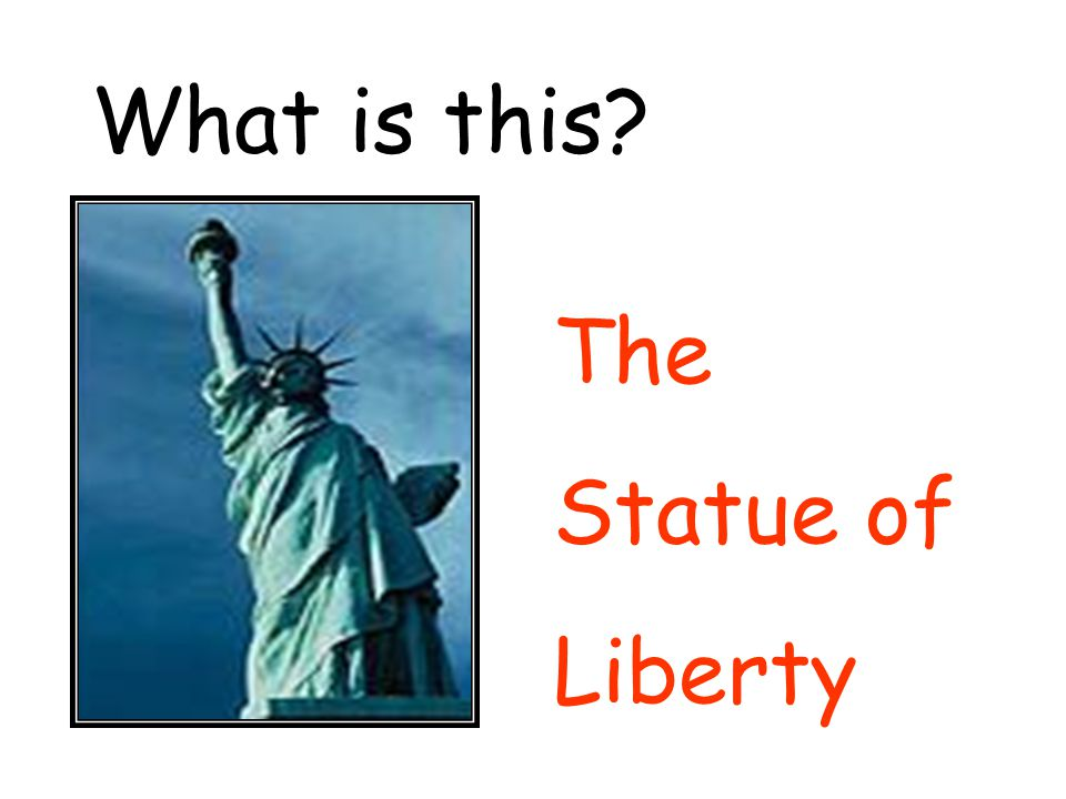 What is this The Statue of Liberty