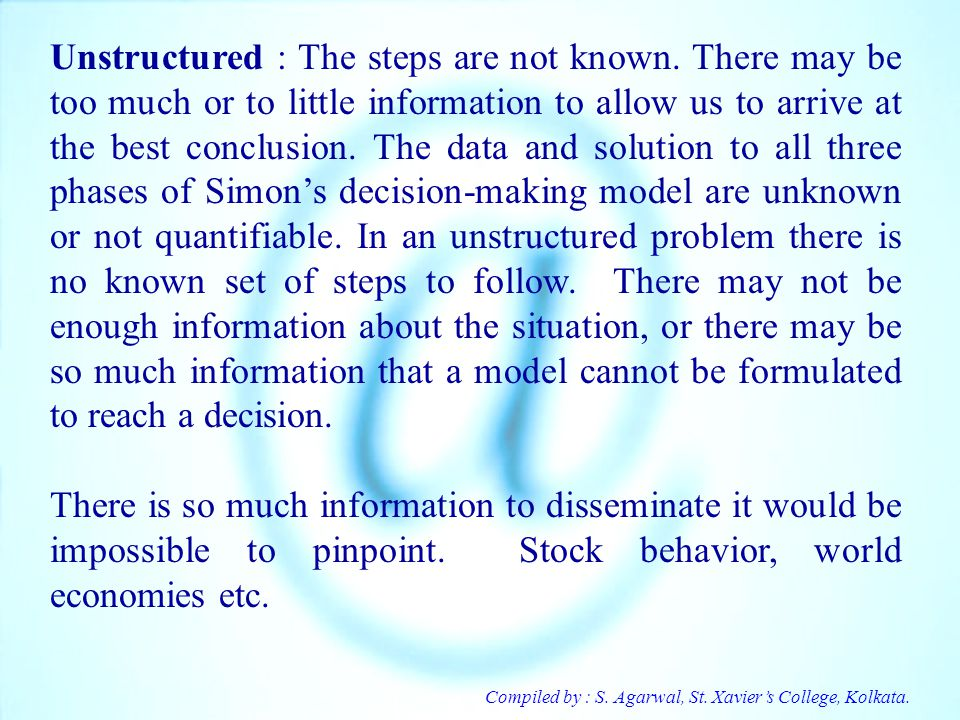 Unstructured : The steps are not known