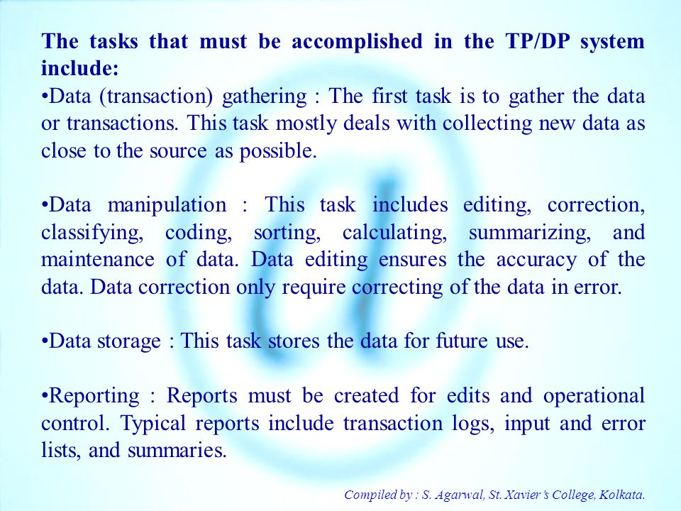 The tasks that must be accomplished in the TP/DP system include: