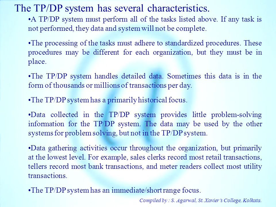 The TP/DP system has several characteristics.