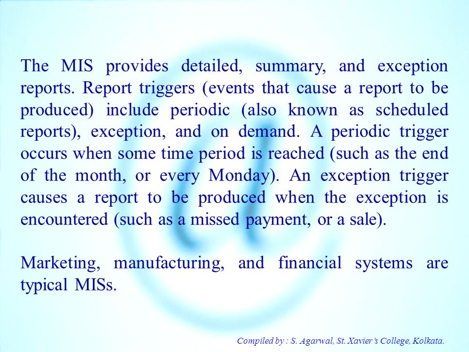 Marketing, manufacturing, and financial systems are typical MISs.