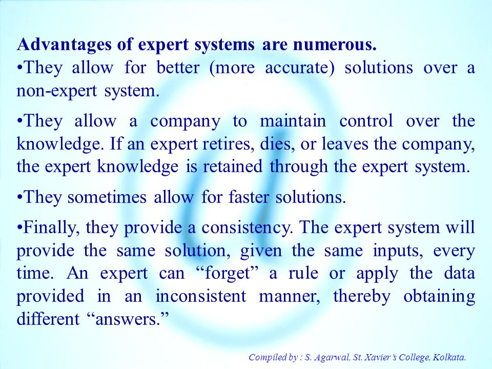 Advantages of expert systems are numerous.