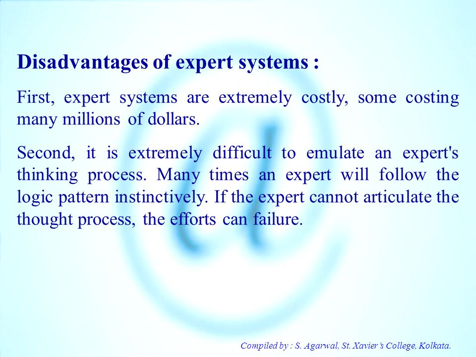 Disadvantages of expert systems :