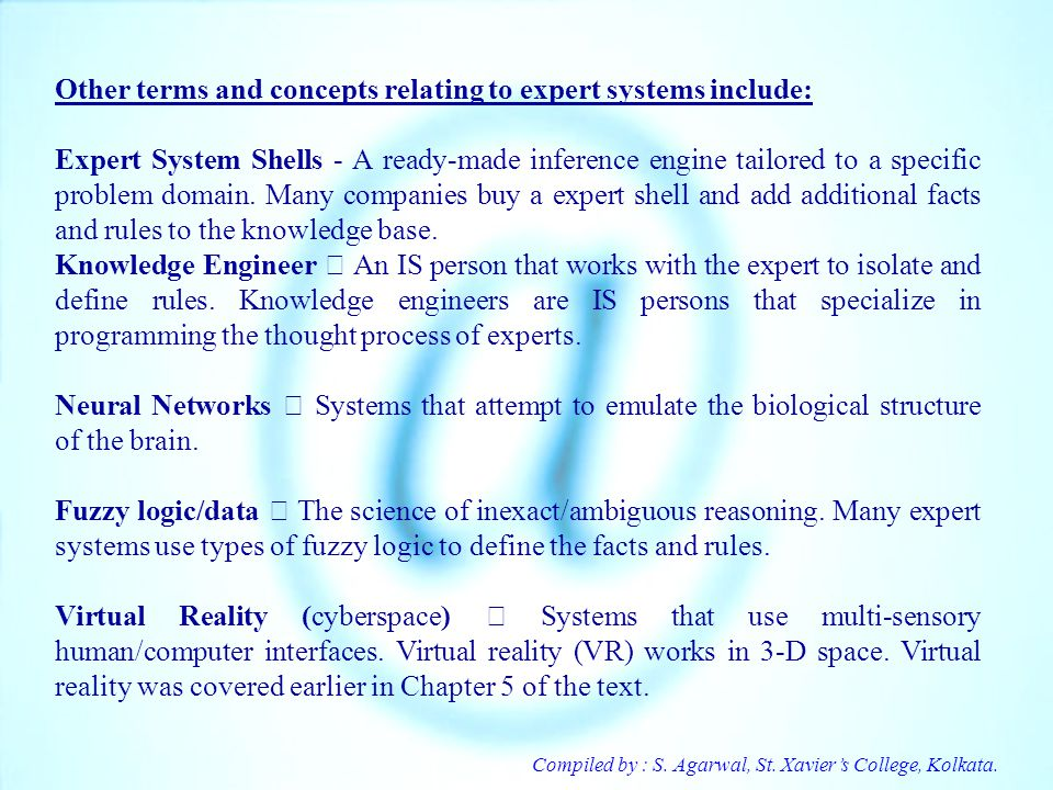 Other terms and concepts relating to expert systems include: