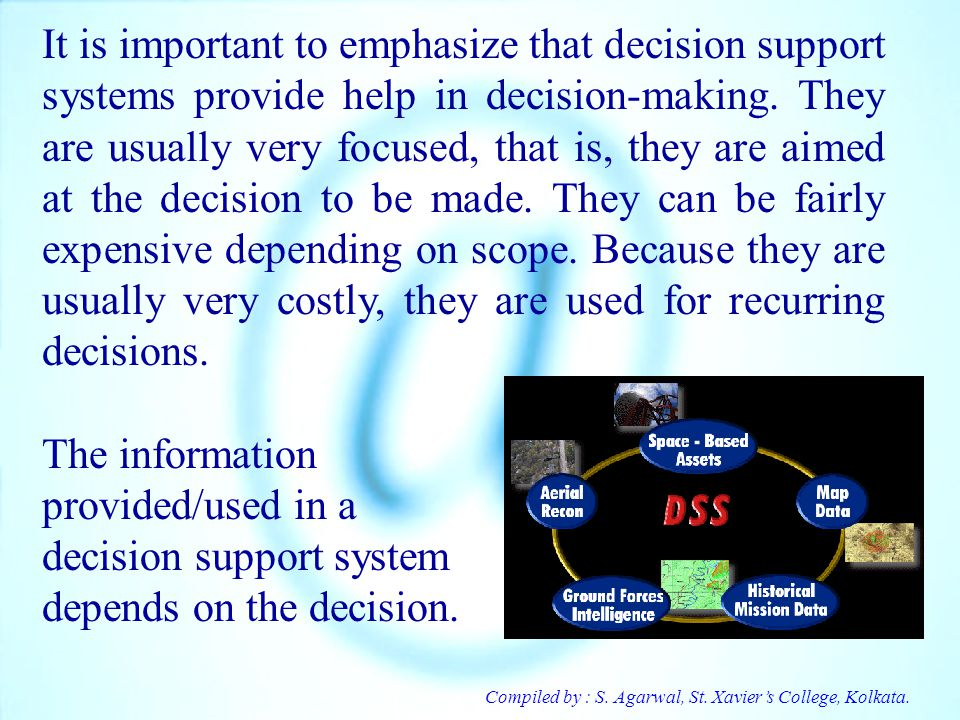 decision support system depends on the decision.
