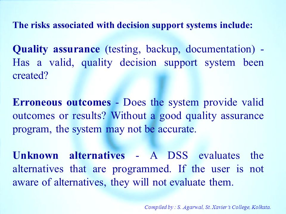 The risks associated with decision support systems include: