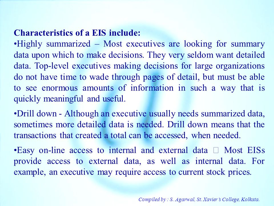 Characteristics of a EIS include: