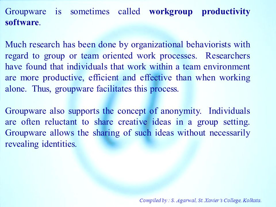 Groupware is sometimes called workgroup productivity software.