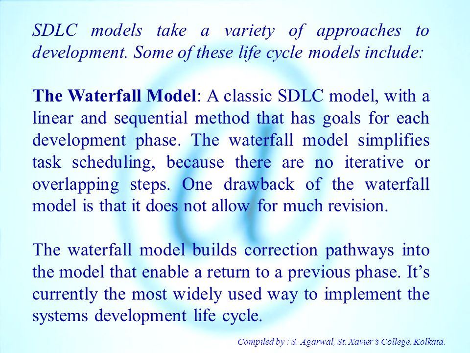 SDLC models take a variety of approaches to development