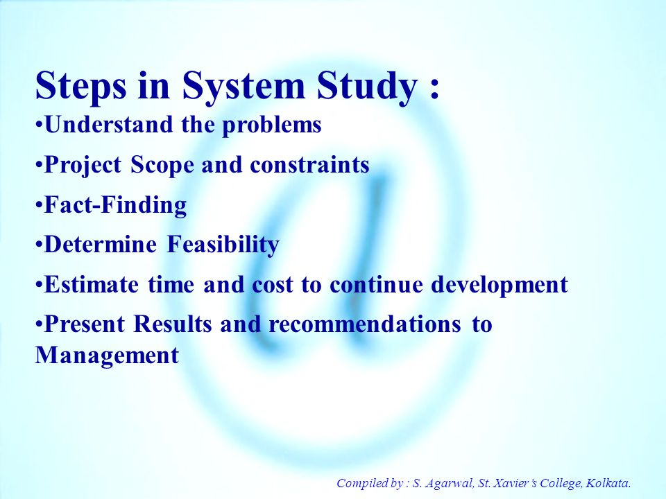 Steps in System Study : Understand the problems
