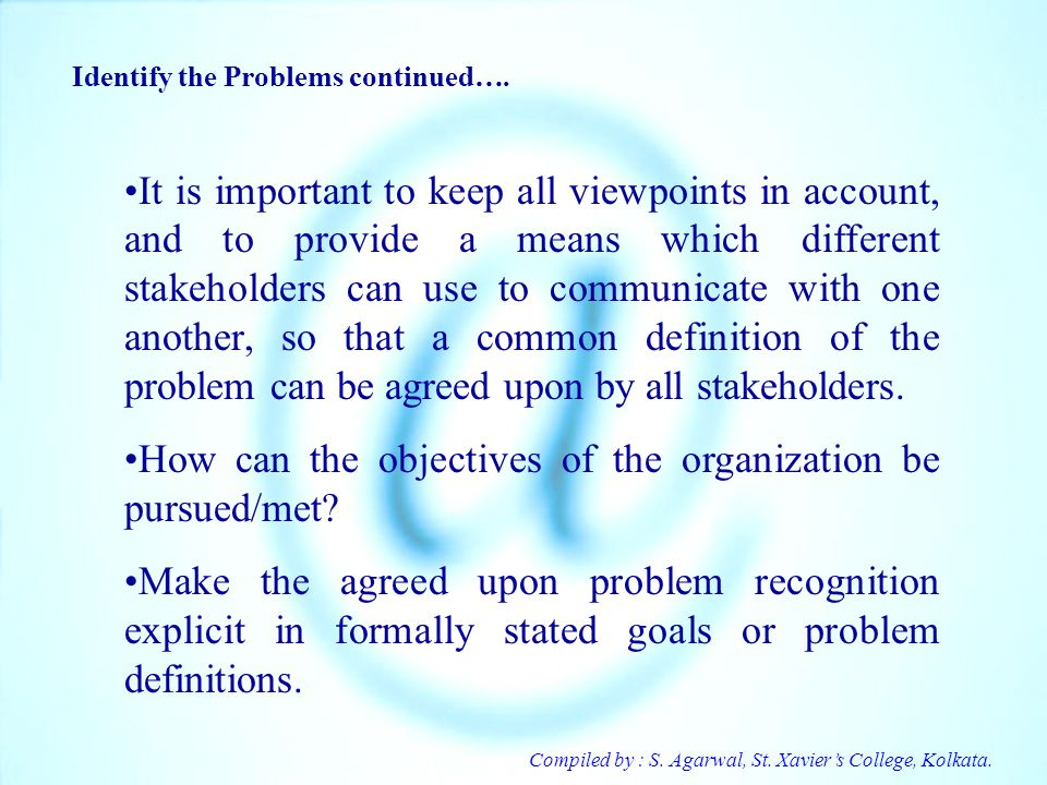 How can the objectives of the organization be pursued/met