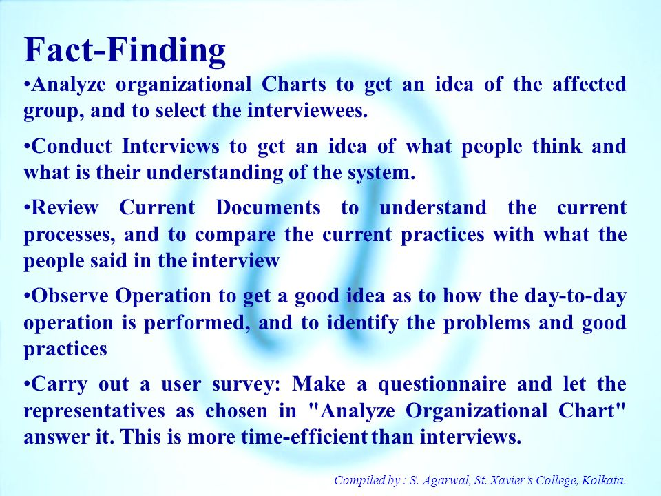 Fact-Finding Analyze organizational Charts to get an idea of the affected group, and to select the interviewees.
