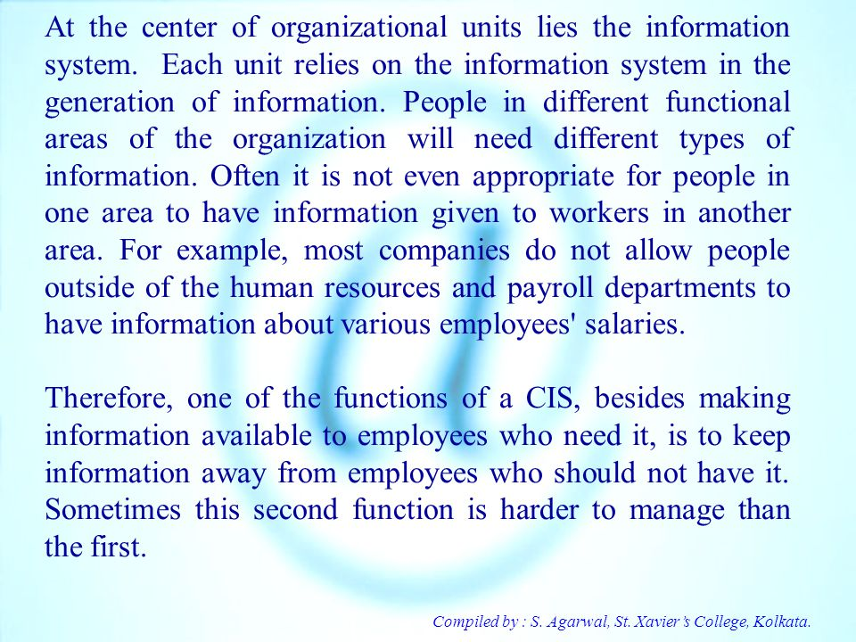 At the center of organizational units lies the information system