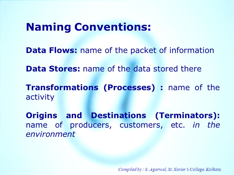 Naming Conventions: Data Flows: name of the packet of information