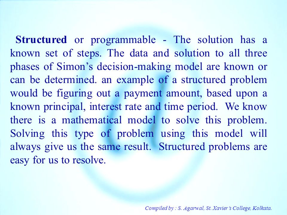 Structured or programmable - The solution has a known set of steps