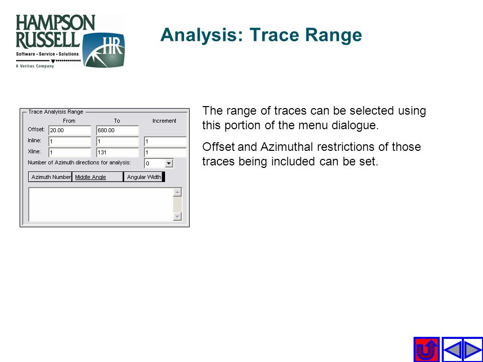 Analysis: Trace Range The range of traces can be selected using this portion of the menu dialogue.