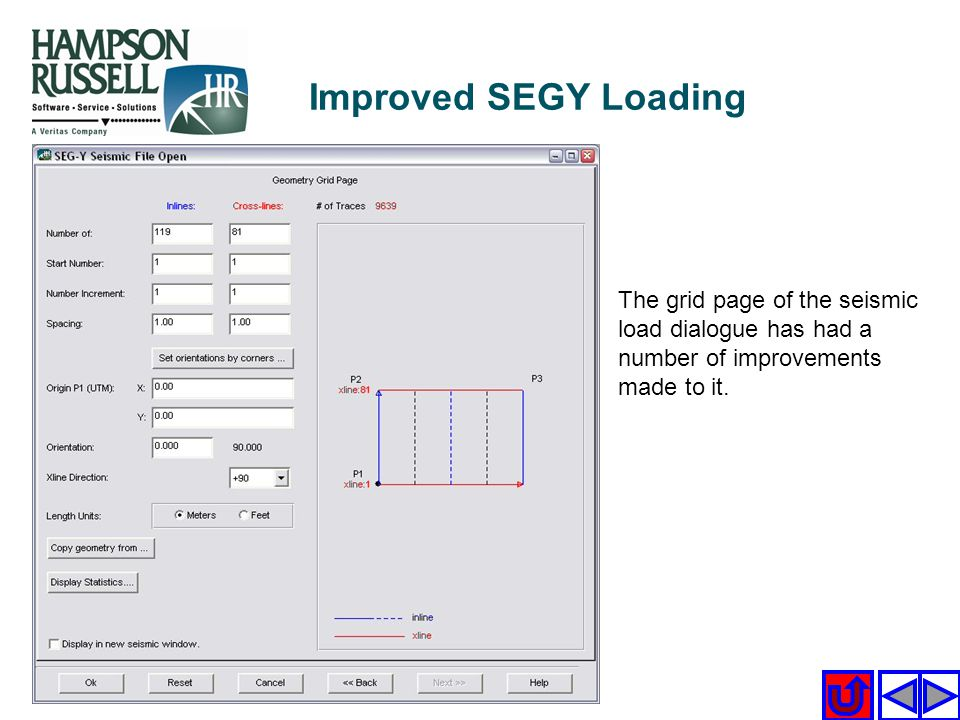 Improved SEGY Loading The grid page of the seismic load dialogue has had a number of improvements made to it.