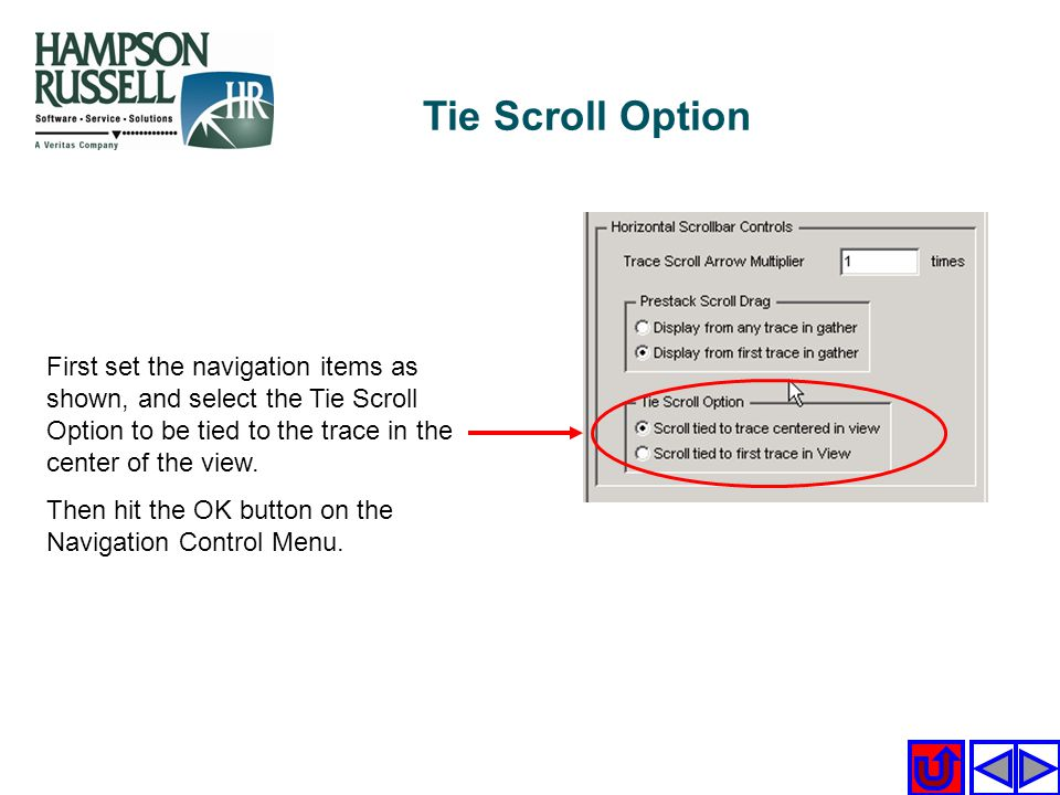 Tie Scroll Option First set the navigation items as shown, and select the Tie Scroll Option to be tied to the trace in the center of the view.
