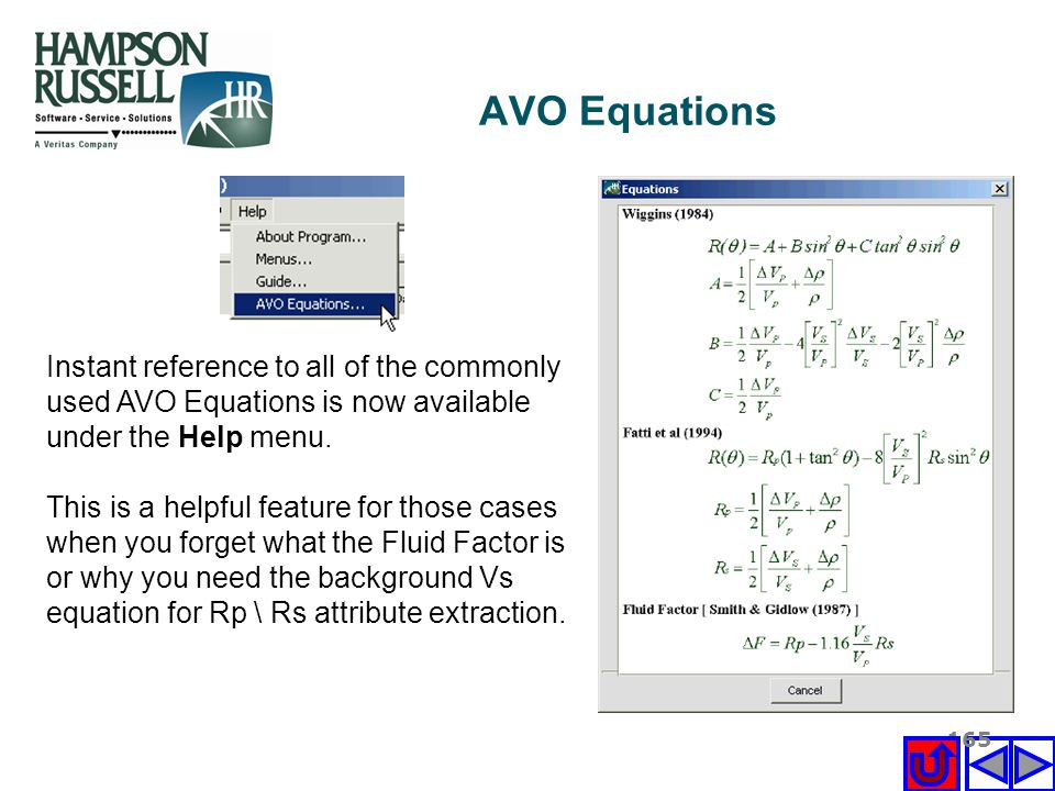 AVO Equations Instant reference to all of the commonly used AVO Equations is now available under the Help menu.