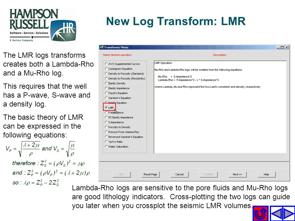 New Log Transform: LMR The LMR logs transforms creates both a Lambda-Rho and a Mu-Rho log.