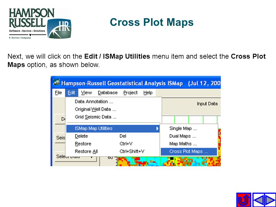 Cross Plot Maps Next, we will click on the Edit / ISMap Utilities menu item and select the Cross Plot Maps option, as shown below.