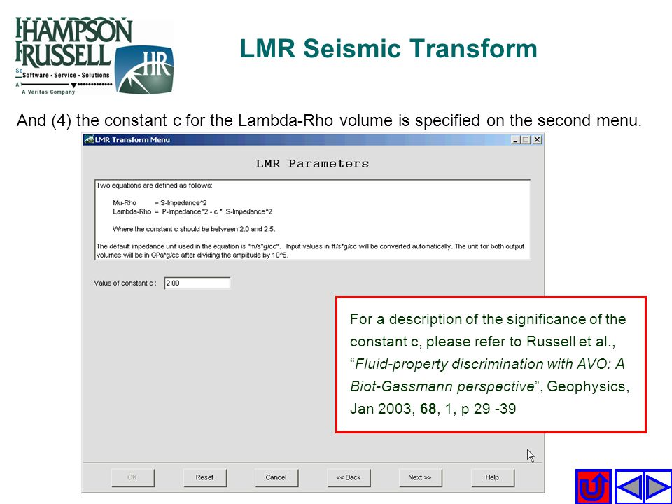 LMR Seismic Transform And (4) the constant c for the Lambda-Rho volume is specified on the second menu.
