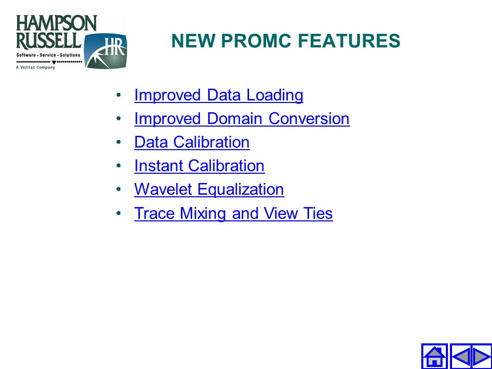 NEW PROMC FEATURES Improved Data Loading Improved Domain Conversion