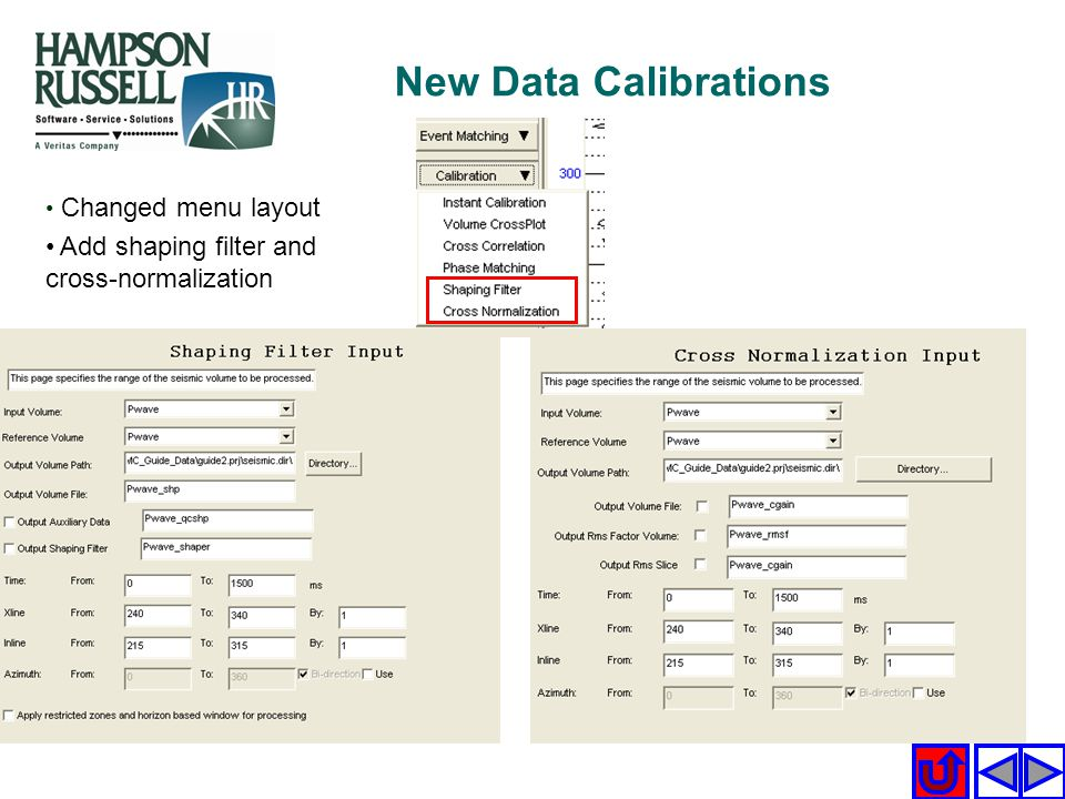 New Data Calibrations Add shaping filter and cross-normalization