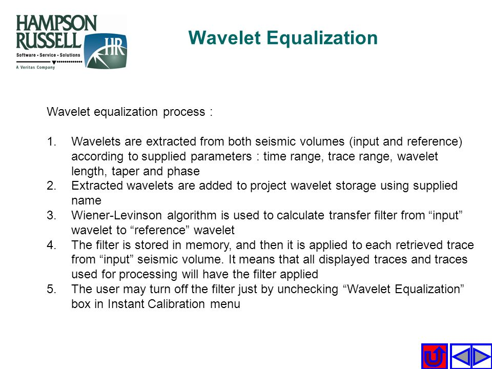 Wavelet Equalization Wavelet equalization process :