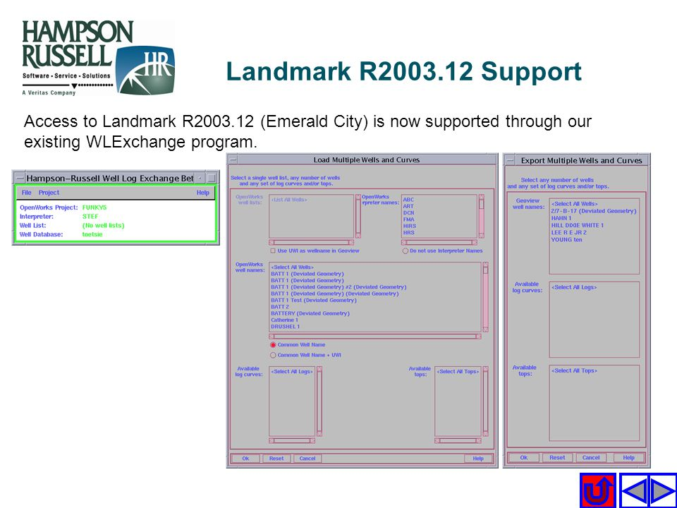 Landmark R2003.12 Support Access to Landmark R2003.12 (Emerald City) is now supported through our existing WLExchange program.