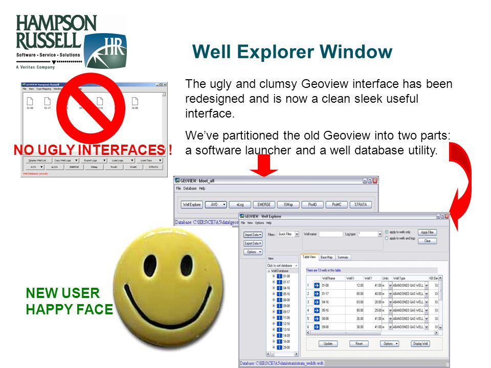 Well Explorer Window NO UGLY INTERFACES ! NEW USER HAPPY FACE