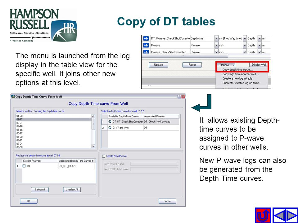 Copy of DT tables The menu is launched from the log display in the table view for the specific well. It joins other new options at this level.