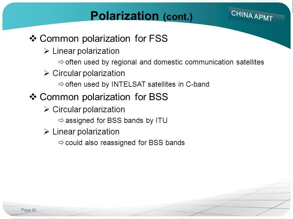 Polarization (cont.) Common polarization for FSS