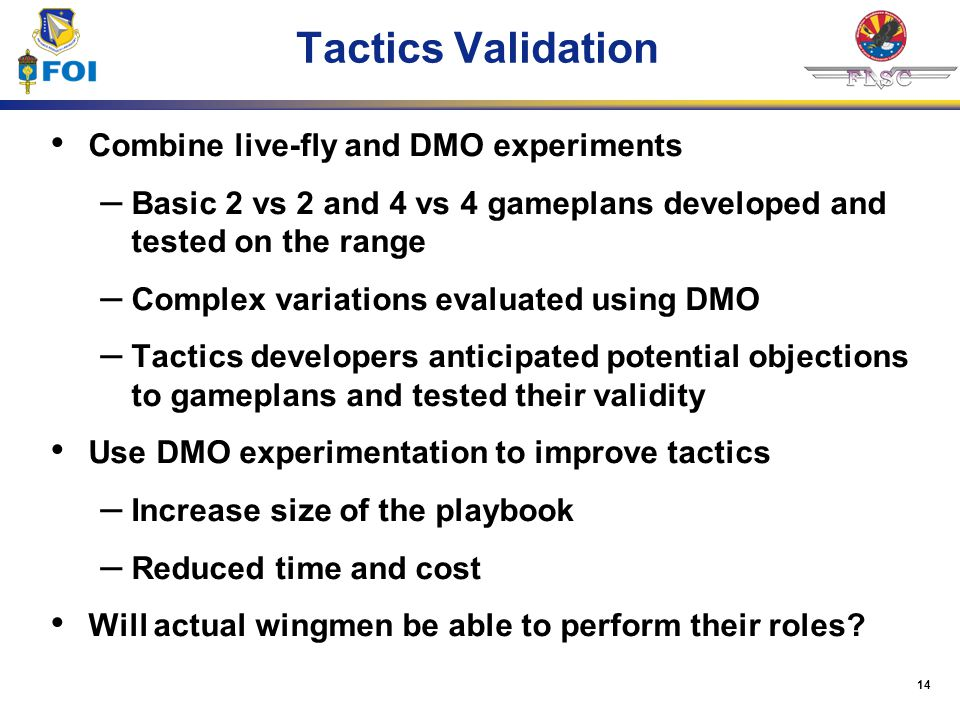 Tactics Validation Combine live-fly and DMO experiments