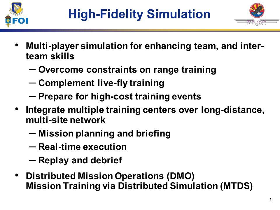 High-Fidelity Simulation