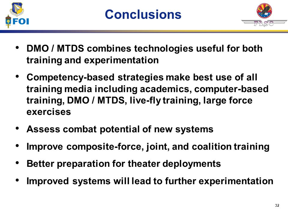 Conclusions DMO / MTDS combines technologies useful for both training and experimentation.