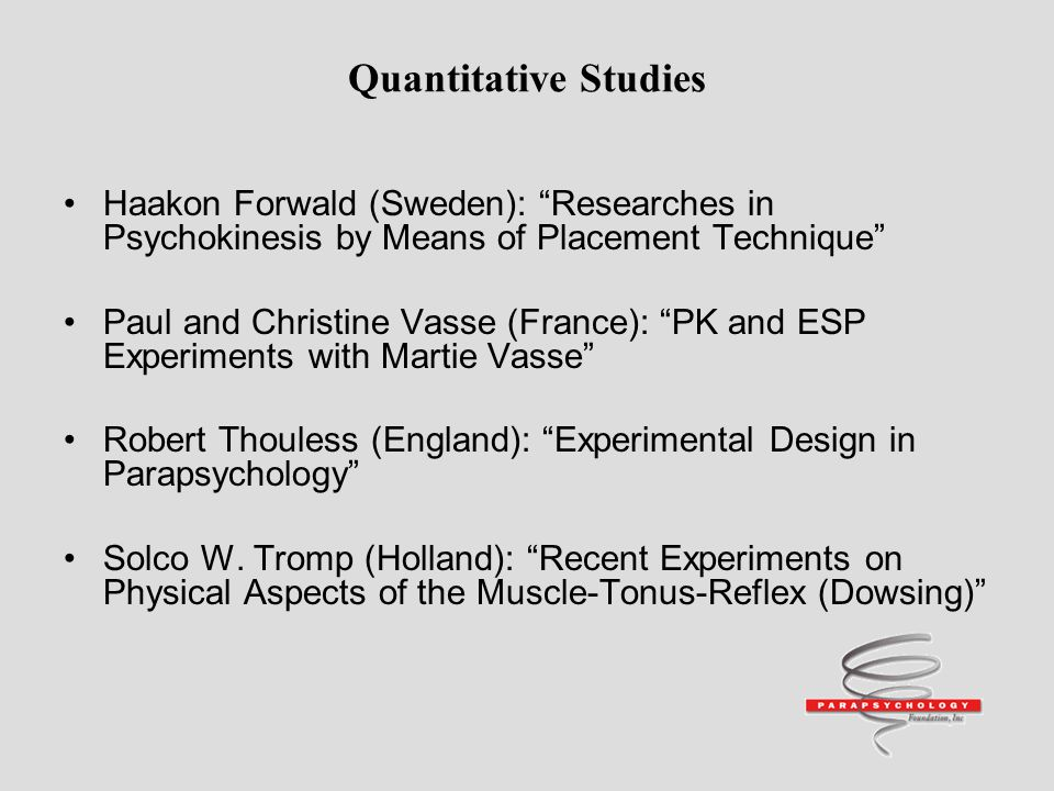 Quantitative Studies Haakon Forwald (Sweden): Researches in Psychokinesis by Means of Placement Technique